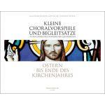 Kleine Choralvorspiele und Begleitsatze: Ostern - Ende des Kirchenjahr