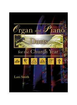 Smith,L., Organ and Piano Duets for the Church Year <オルガン曲集>